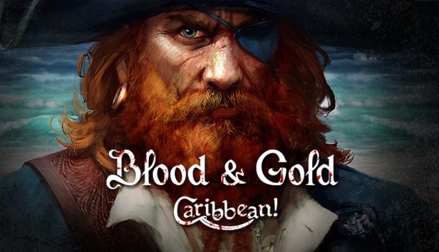 Download Blood and Gold: Caribbean! download free
