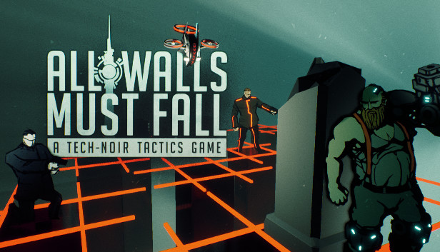 Download All Walls Must Fall - A Tech-Noir Tactics Game free download
