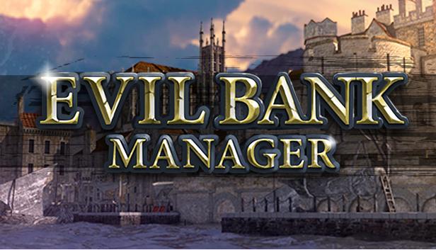 Download Evil Bank Manager free download