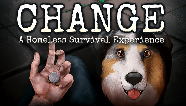 Download CHANGE: A Homeless Survival Experience free download