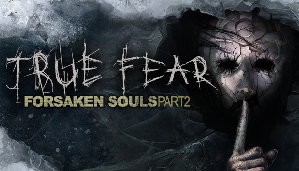 Download True Fear: Forsaken Souls Part 2 free download