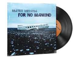 Mateo+Messina%2C+For+No+Mankind