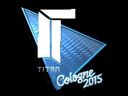 Titan+%28Foil%29+%7C+Cologne+2015