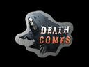 Death Comes