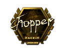 chopper (Gold) | London 2018