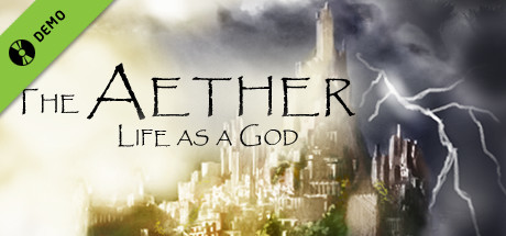 The Aether: Life as a God Demo