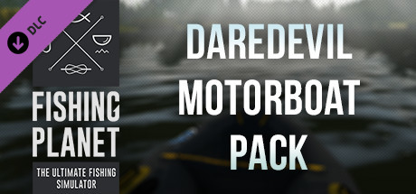 Fishing Planet: Daredevil Motorboat Pack
