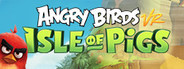 Angry Birds VR: Isle of Pigs