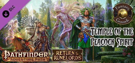 Fantasy Grounds - Pathfinder RPG - Return of the Runelords AP 4: Temple of the Peacock Spirit (PFRPG)