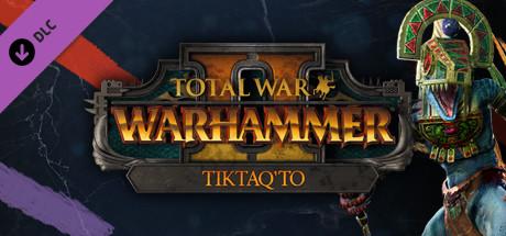 Total War: WARHAMMER II - Tiktaq'to