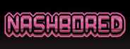 NashBored