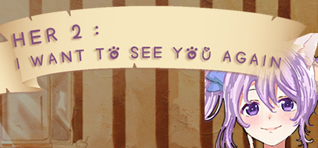 她2 : 我还想再见到你   Her2 : I Want To See You Again