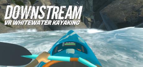 漂流:白水皮划艇(DownStream: VR Whitewater Kayaking)