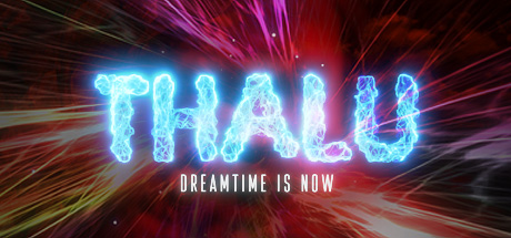 Thalu: Dreamtime is Now