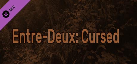 Entre-Deux: Cursed (Extra)
