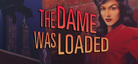 Teaser image for The Dame Was Loaded