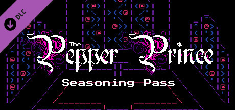 The Pepper Prince: Seasoning Pass (Episode 2-5)