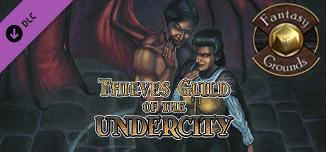 Fantasy Grounds - Thieves' Guild of the Undercity (5E)