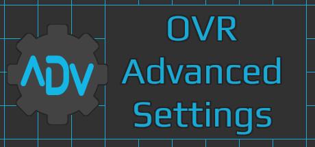 OVR Advanced Settings