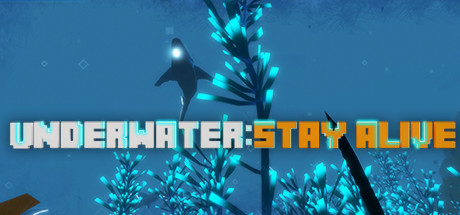 UNDERWATER: STAY ALIVE