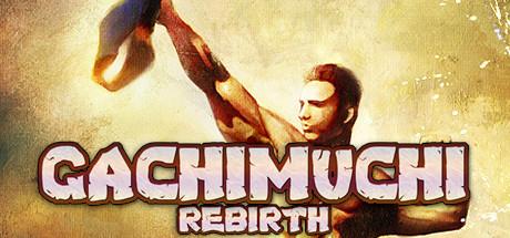 GACHIMUCHI REBIRTH