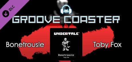 Groove Coaster - Bonetrousle