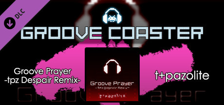 Купить Groove Coaster - Groove Prayer -tpz Despair Remix- (DLC)