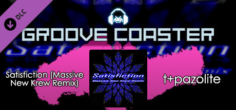 Groove Coaster - Satisfiction (Massive New Krew Remix)