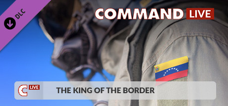 Command LIVE - The King of the Border
