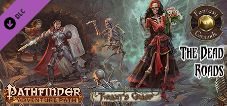 Fantasy Grounds - Pathfinder RPG - The Tyrant's Grasp AP 1: The Dead Roads (PFRPG)