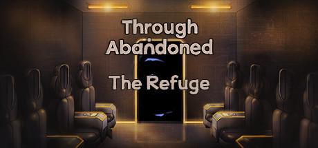 Through Abandoned: The Refuge
