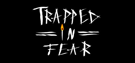 Trapped in Fear