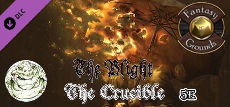 Fantasy Grounds - The Blight: The Crucible (5E)