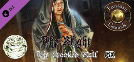 Fantasy Grounds - The Blight: The Crooked Nail (5E)