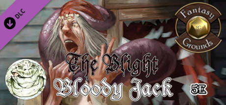 Fantasy Grounds - The Blight: Bloody Jack (5E)