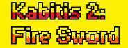 Kabitis 2: Fire Sword