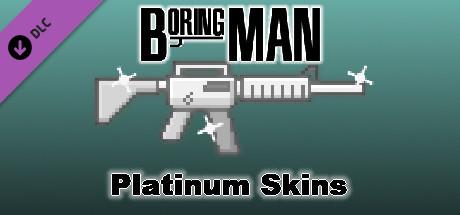 Boring Man: Platinum Weapon Skins