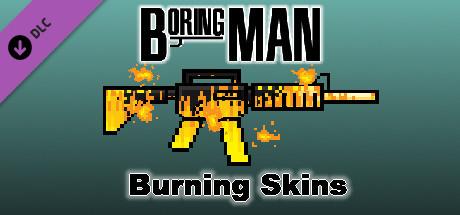 Boring Man: Burning Weapon Skins