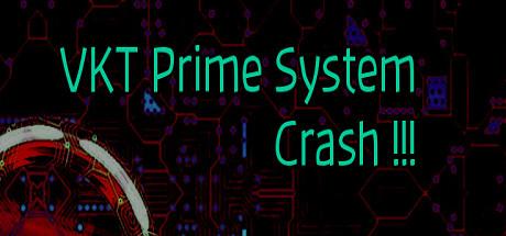 VKT Prime System Crash