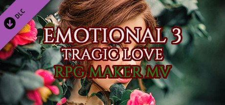 RPG Maker MV - Emotional 3: Tragic Love