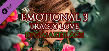 RPG Maker VX Ace - Emotional 3: Tragic Love