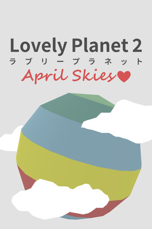 Lovely Planet 2: April Skies poster image on Steam Backlog