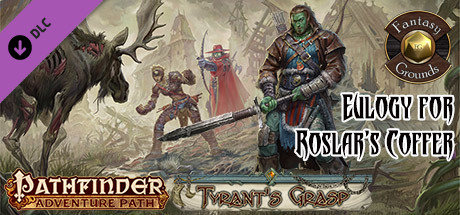 Fantasy Grounds - Pathfinder RPG - The Tyrant's Grasp AP 2: Eulogy for Roslar's Coffer (PFRPG)