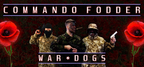 Commando Fodder: War Dogs