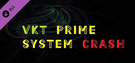 VKT Prime System Crash (Dev Support Donation)