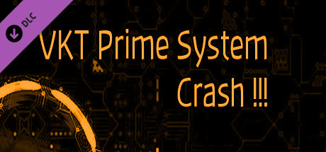 VKT Prime System Crash (Extra)