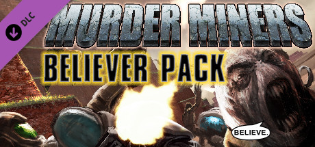 Murder Miners - Believer's Pack DLC