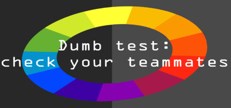 Dumb test: Check your teammates