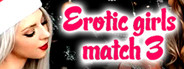 Erotic girls match 3