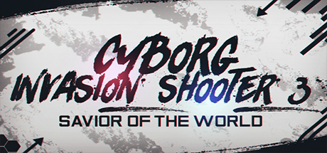 Cyborg Invasion Shooter 3: Savior Of The World